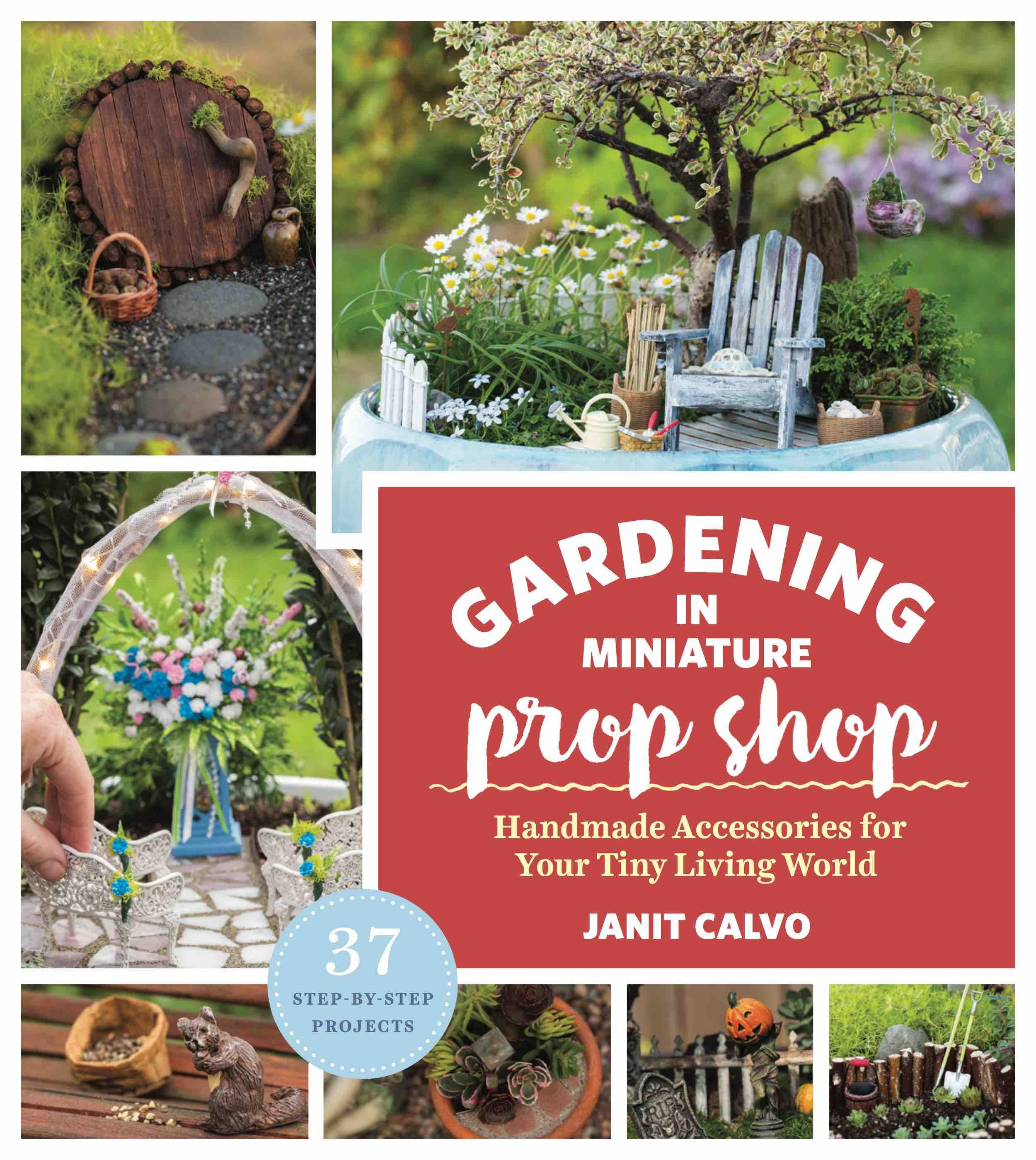 Gardening in Miniature Prop Shop Book